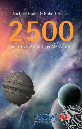 2500: Die fiktive Zukunft der Menschheit