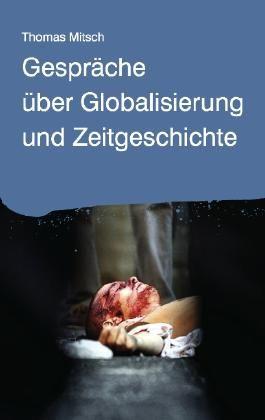 Gespräche über Globalisierung und Zeitgeschichte