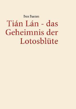 Tián Lán - das Geheimnis der Lotosblüte