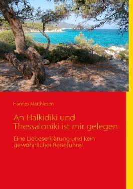 An Halkidiki und Thessaloniki ist mir gelegen