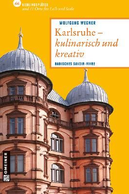 Karlsruhe - kulinarisch und kreativ