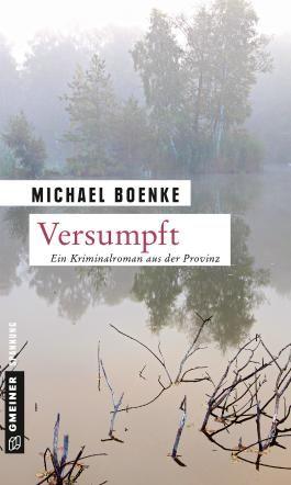 Versumpft: Kriminalroman (Kriminalromane im GMEINER-Verlag)