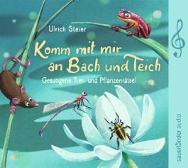 Komm mit mir an Bach und Teich