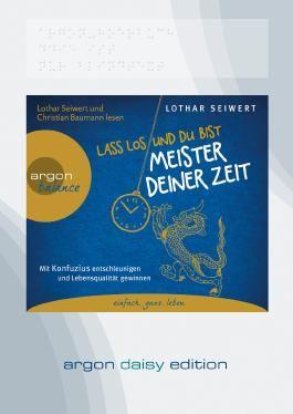 Lass los und du bist Meister deiner Zeit (DAISY Edition)