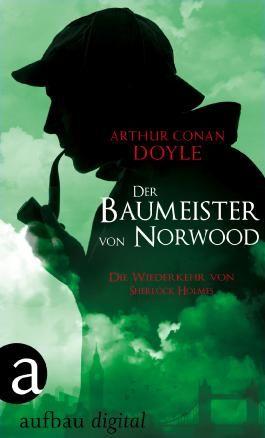 Der Baumeister von Norwood: Die Wiederkehr von Sherlock Holmes