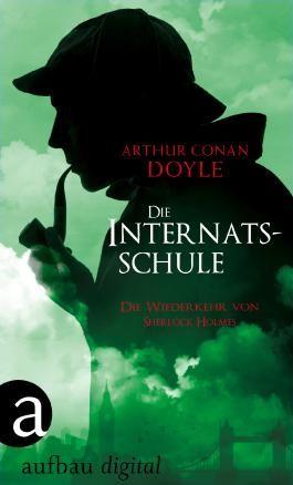 Die Internatsschule: Die Wiederkehr von Sherlock Holmes