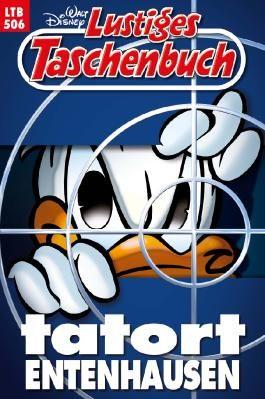 Lustiges Taschenbuch Nr. 506: Tatort Entenhausen
