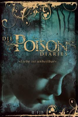 Die Poison Diaries - Liebe ist unheilbar