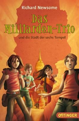 Das Milliarden-Trio und die Stadt der sechs Tempel