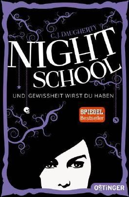 Night School. Und Gewissheit wirst du haben.