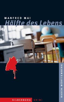 Hälfte des Lebens: Ein Baden-Württemberg-Krimi