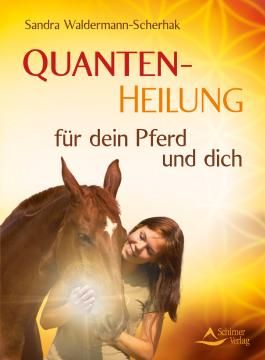 Quantenheilung für dein Pferd und dich
