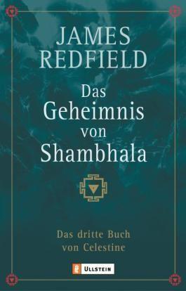 Das Geheimnis von Shambhala: Das dritte Buch von Celestine (Die Prophezeiungen von Celestine)