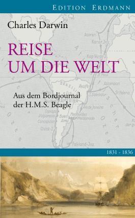 Reise um die Welt: Aus dem Bordbuch der H.M.S. Beagle 1831-1836