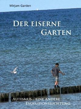 Der eiserne Garten - Autismus-eine andere Evolutionsrichtung