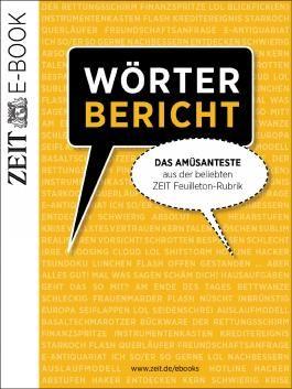 Wörterbericht - Das Amüsanteste aus der beliebten ZEIT Feuilleton-Rubrik