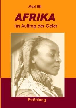 AFRIKA - Im Auftrag der Geier