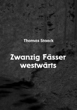 Zwanzig Fässer westwärts