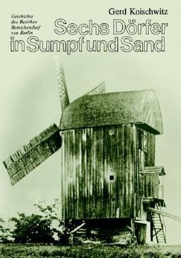 Sechs Dörfer in Sumpf und Sand