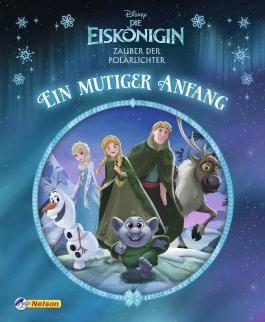 Disney Die Eiskönigin: Zauber der Polarlichter: Ein mutiger Anfang