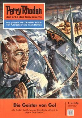 """Perry Rhodan 16: Die Geister von Gol (Heftroman): Perry Rhodan-Zyklus """"Die Dritte Macht"""" (Perry Rhodan-Erstauflage)"""