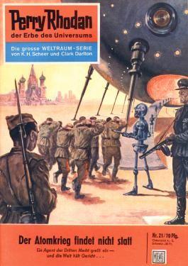 """Perry Rhodan 21: Der Atomkrieg findet nicht statt (Heftroman): Perry Rhodan-Zyklus """"Die Dritte Macht"""" (Perry Rhodan-Erstauflage)"""