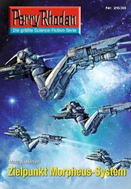 "Perry Rhodan 2638: Zielpunkt Morpheus-System (Heftroman): Perry Rhodan-Zyklus ""Neuroversum"""