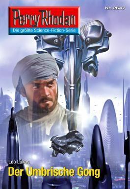 "Perry Rhodan 2647: Der Umbrische Gong (Heftroman): Perry Rhodan-Zyklus ""Neuroversum"""