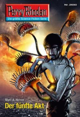 "Perry Rhodan 2690: Der fünfte Akt (Heftroman): Perry Rhodan-Zyklus ""Neuroversum"" (Perry Rhodan-Erstauflage)"