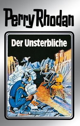 """Perry Rhodan 3: Der Unsterbliche (Silberband): 3. Band des Zyklus """"Die Dritte Macht"""" (Perry Rhodan-Silberband)"""