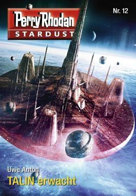 Stardust 12: Perry Rhodan Miniserie (Perry Rhodan-Stardust)