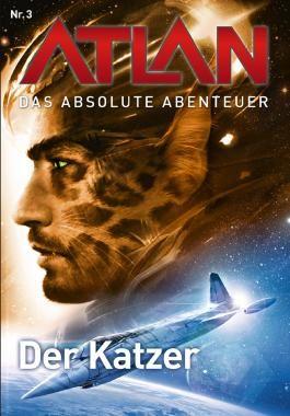 ATLAN - Abenteuer der SOL 3: Der Katzer