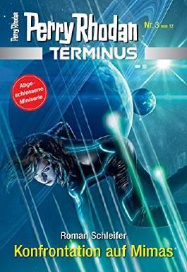 Terminus 3: Konfrontation auf Mimas (Perry Rhodan - Terminus)