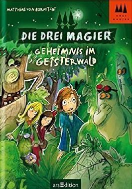Die drei Magier - Geheimnis im Geisterwald