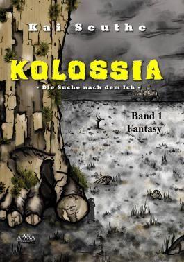 Kolossia (1): Die Suche nach dem Ich