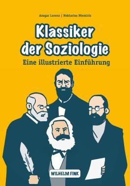 Klassiker der Soziologie: Eine illustrierte Einführung