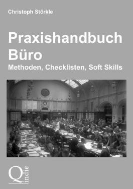 Praxishandbuch Büro: Methoden, Checklisten, Soft Skills