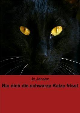 Bis dich die schwarze Katze frisst