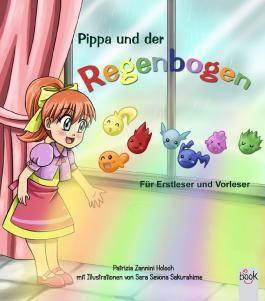 Pippa und der Regenbogen: Eine Geschichte für Erstleser und Vorleser