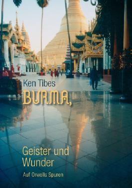 Burma, Geister und Wunder
