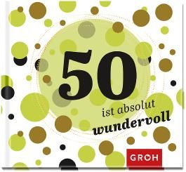 50 ist absolut wundervoll