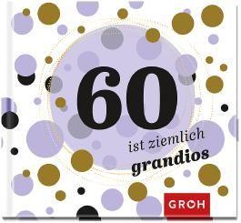 60 ist ziemlich grandios