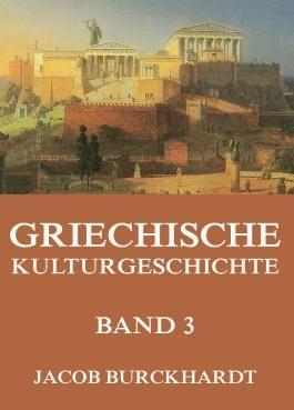 Griechische Kulturgeschichte, Band 3: Erweiterte Ausgabe