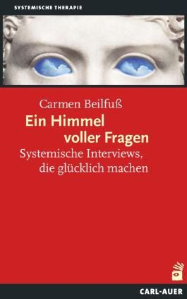 Ein Himmel voller Fragen: Systemische Interviews, die glücklich machen (Systemische Therapie)