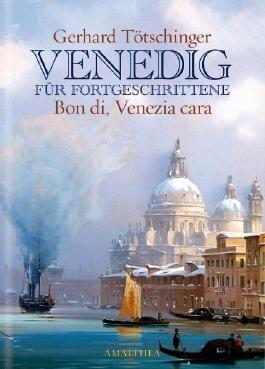 Venedig für Fortgeschrittene