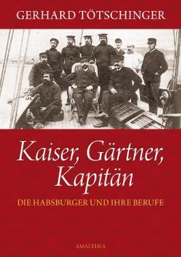 Kaiser,Gärtner, Kapitän