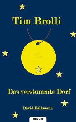 Tim Brolli - Das verstummte Dorf