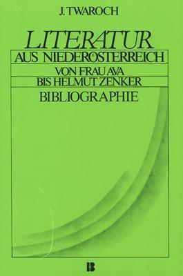 Literatur aus Niederösterreich. Von Frau Ava bis Helmut Zenker / Literatur aus Niederösterreich. Von Frau Ava bis Helmut Zenker