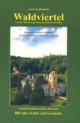 Das Waldviertel - Schloss Rosenau