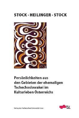 Persönlichkeiten aus den Gebieten der ehemaligen Tschechoslowakei im Kulturleben Österreichs